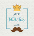 happy fathers day card with mustache vector image vector image