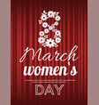 8 march celebration international holiday women vector image vector image