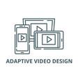 adaptive video design line icon adaptive vector image vector image