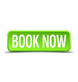 book now green 3d realistic square isolated button vector image vector image