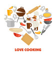 love cooking promo poster with culinary equipment vector image