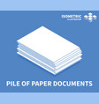 pile of paper documents icon isometric template vector image