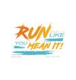 run enjoy it like you mean it logo design vector image vector image