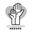 volunteers needed agitative poster to join for vector image