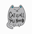 cat is all you need shirt quote lettering vector image vector image