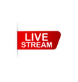 live stream red ribbon on white background vector image vector image