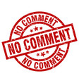 no comment round red grunge stamp vector image vector image
