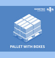 pallet with boxes icon isometric template vector image