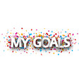 my goals list card with colorful confetti vector image