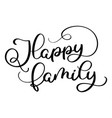 happy family text on white background hand drawn vector image