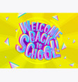welcome back to school cartoon inscription vector image