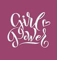 girl power feminism quote woman motivational vector image
