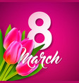 happy womens day with tulip bouquet vector image