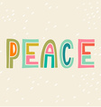 Peace Hand drawn vintage print with hand lettering vector image vector image