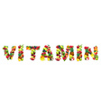 Word VITAMIN composed of different fruits with vector image