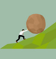 man trying to move big stone ball to top of hill vector image