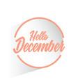 circle hello december vector image vector image