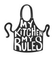 my kitchen my rules lettering phrase on vector image