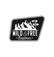 camping badge adventure patch - wild and free vector image vector image