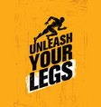 unleash your legs inspiring running and fitness vector image vector image