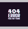 404 error glitch sign vector image