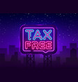 tax free poster neon signboard tax free vector image