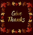 gold give thanks typography with gradient leaves vector image vector image