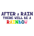 motivational hand-drawn phrase - after a rain vector image