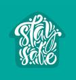 stay safe logo calligraphy lettering white vector image vector image