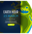 earth hour 25 march vector image vector image