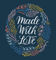 made with love lettering frame vector image vector image