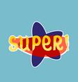 super sticker social media network message badges vector image vector image