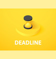 deadline isometric icon isolated on color vector image