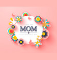 happy mothers day greeting card paper cut flowers vector image vector image