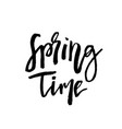 spring time - hand drawn inspiration quote vector image vector image