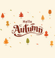 hello autumn thanksgiving day fall typography vector image vector image