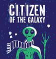 citizen galaxy alien stars green people vector image vector image