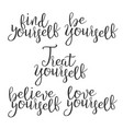 modern calligraphy ink of word yourself vector image