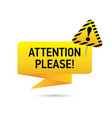 attention please warning on a bright yellow ribbon vector image