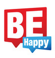 be happy sign label vector image vector image