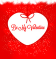Be My Valentine Happy Valentines day vector image