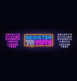 register to vote neon sign election design vector image vector image