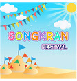 songkran festival sand pagoda and flags background vector image vector image