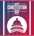happy constitution day and citizenship day vector image vector image