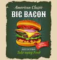 retro fast food bacon burger poster vector image vector image