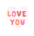love you - fun hand drawn nursery poster vector image vector image