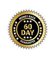 money back in 60 days guarantee badge golden medal vector image vector image