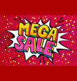mega sale message in pop art style vector image vector image