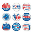 political buttons to promote voter participation vector image vector image