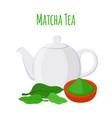 green tea - asian drink teapot matcha tea leaf vector image vector image
